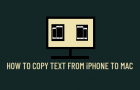 Copy Text from iPhone to Mac