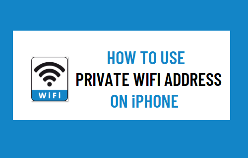 Use Private WiFi Address on iPhone