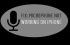 Fix: Microphone Not Working on iPhone