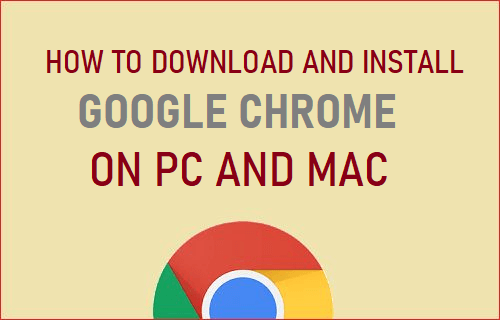 Download and Install Google Chrome on PC and Mac