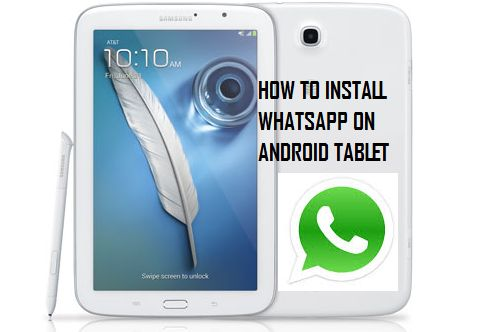 How to Install WhatsApp on Android Tablets
