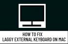 Fix Slow or Laggy Keyboard on Mac