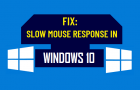 Fix: Slow Mouse Response in Windows 10