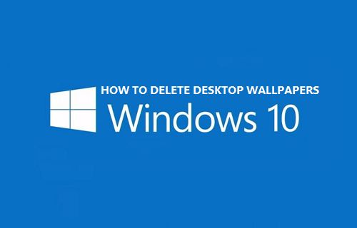 how to delete desktop background images in windows 10