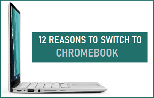 12 Reasons to Switch to Chromebook