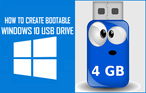 How to Create Bootable Windows 10 USB Drive