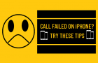 Call Failed on iPhone? Try These Tips