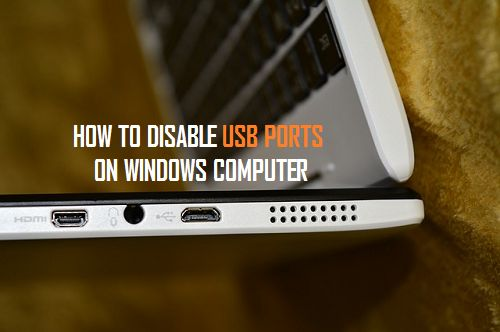 How to Disable USB Ports on Windows Computer