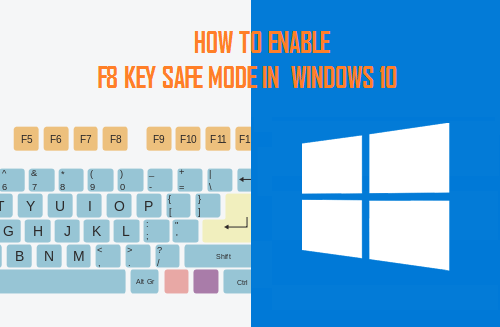 How to Enable F8 Key Safe Mode Option in Windows 10