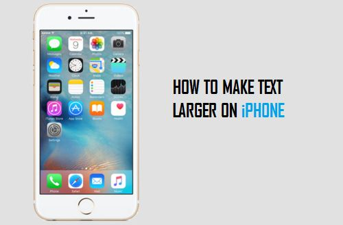 Make Text Larger on iPhone and iPad