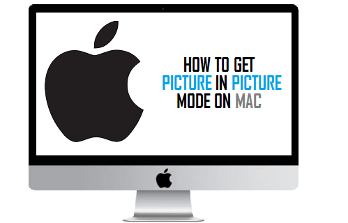 How to Get Picture in Picture on Mac