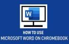 Use Microsoft Word On Chromebook