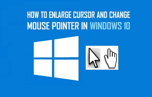 Enlarge Cursor and Change Mouse Pointer in Windows 10