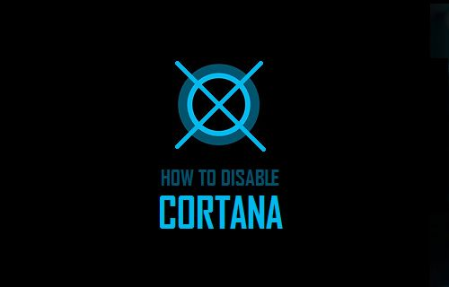 How to Disable Cortana in Windows 10 and Clear Your Personal Data