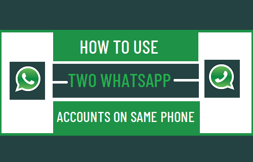 Use Two WhatsApp Accounts on Same Phone