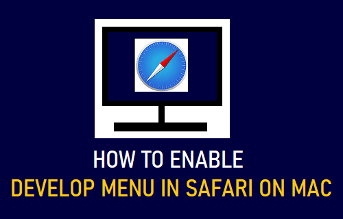 Enable Develop Menu in Safari on Mac