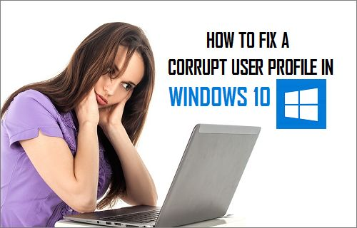 Fix Corrupt User Profile In Windows 10