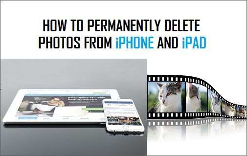 Permanently Delete Photos From iPhone and iPad