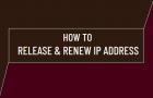Release & Renew IP Address