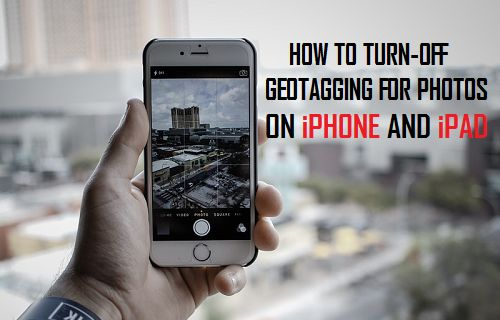 How to Turn Off Geotagging For Photos On iPhone and iPad