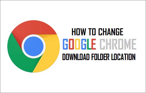 Change Chrome Download Folder Location