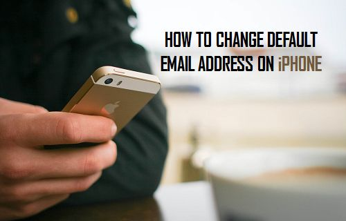 How to Change Default Email Address On iPhone