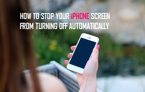 Stop iPhone Screen From Turning Off Automatically