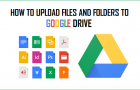 Upload Files and Folders to Google Drive