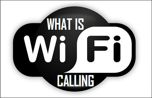 What is WiFi Calling: Here is What You Need to Know