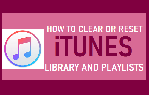 Clear or Reset iTunes Library and Playlists