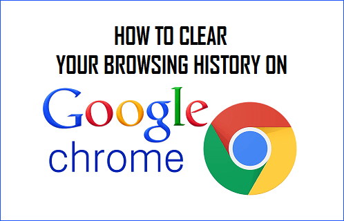 How to Clear Your Browsing History On Google Chrome