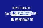 Disable Remote Desktop (RDP) in Windows 10