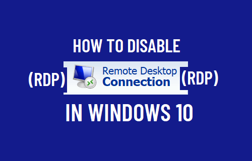 Disable Remote Desktop (RDP) in Windows 10