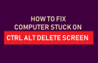 Fix Computer Stuck on CTRL ALT DELETE Screen