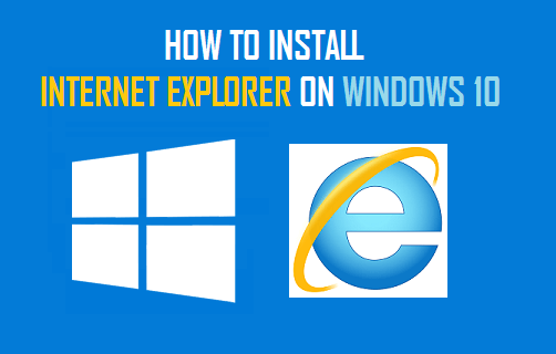 How to Install Internet Explorer On Windows 10