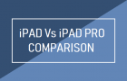 iPad vs iPad Pro Comparison