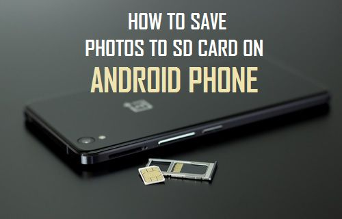 Save Photos to SD Card On Android Phone