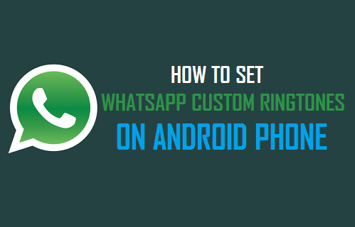 How to Set WhatsApp Custom Ringtones on Android Phone