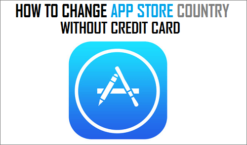 Change App Store Country Without Credit Card