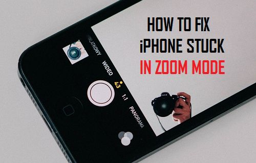How to Fix iPhone Stuck in Zoom Mode
