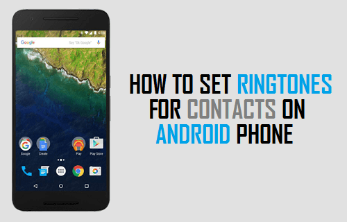 Set Ringtones for Contacts On Android Phone