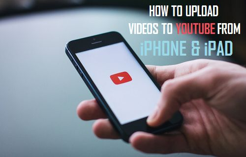 Upload Videos To YouTube From iPhone and iPad