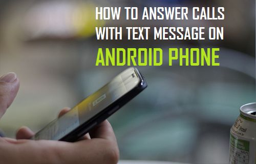 How to Answer Calls With Text Message on Android Phone