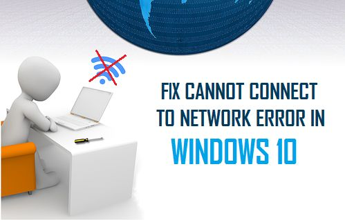 Fix Cannot Connect to Network Error in Windows 10