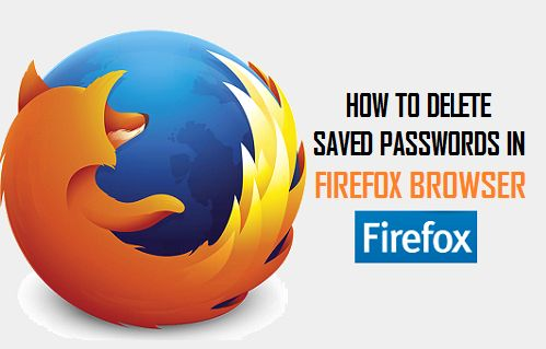How to Delete Saved Passwords In Firefox Browser