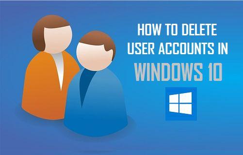Delete User Accounts In Windows 10