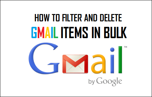 Filter and Delete Gmail Items in Bulk