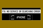 Fix: No Service or Searching Error on iPhone