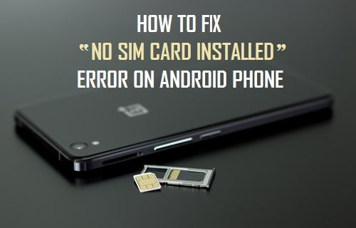 How to Fix No SIM Card Installed Error On Android Phone