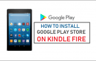 How to Install Google Play Store on Kindle Fire